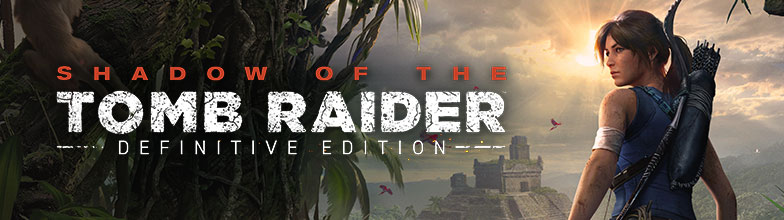 Shadow of the Tomb Raider – Definitive Edition