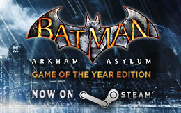 Wayne Entreprises dévoile la version Steam de Batman: Arkham Asylum — Édition Game of the Year