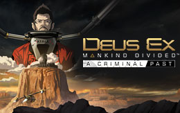 Go undercover in Deus Ex: Mankind Divided - A Criminal Past DLC for Linux