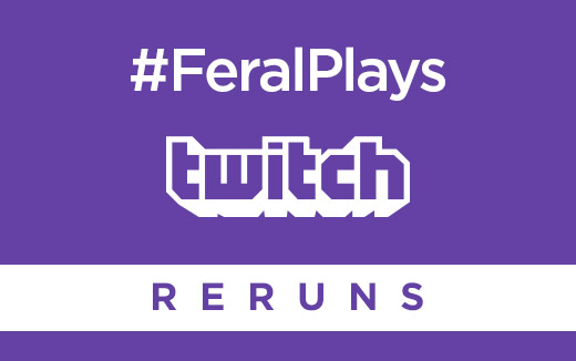 #FeralPlays with time — Introducing Twitch reruns on macOS, Linux and iOS