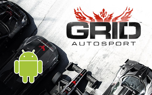 Delay due to engineering works — GRID Autosport now coming to Android first half of 2018