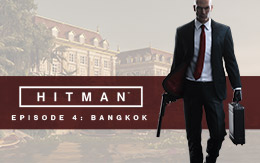 Master the art of assassination across the world: perform hits in HITMAN Episode 4 – Bangkok
