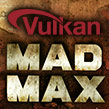 The Magnum Opus advances — join the public Beta for Mad Max powered by Vulkan
