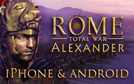 Ancient history's great game — ROME: Total War - Alexander out now for iPhone and Android