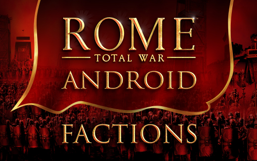 19 playable factions in ROME: Total War for Android
