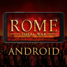 ¿Et tu, Android? Feral Plays ROME: Total War