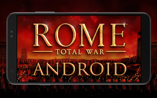 Et tu, Android? Feral plays ROME: Total War