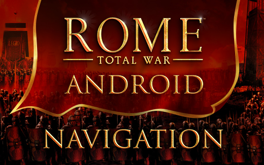 Getting your bearings — Navigating ROME: Total War for Android