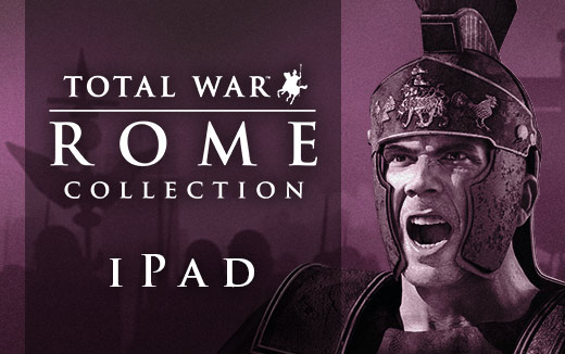 Lead history's greatest campaigns with the ROME: Total War Collection on iPad