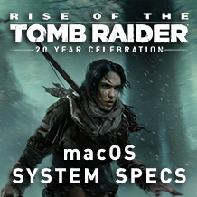 Especificações de macOS para Rise of the Tomb Raider desvendados!