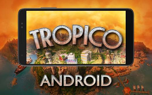 A thrilling election promise: Tropico for Android launches September 5