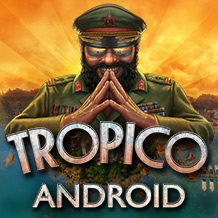 Enjoy a luxury power trip with Tropico on Android, out now!