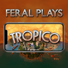 Exerting absolute power — Feral Plays Tropico on an iPhone 8