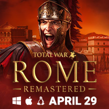 Roma tornerà agli antichi splendori. Total War: ROME REMASTERED arriva su Windows, macOS e Linux il 29 aprile