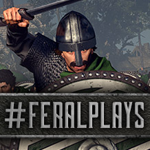 Hoist the Feral banner! — #FeralPlays THRONES OF BRITANNIA on macOS